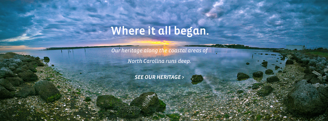 Our Heritage. Where it all began. Home Inspections of Carteret County, North Carolina